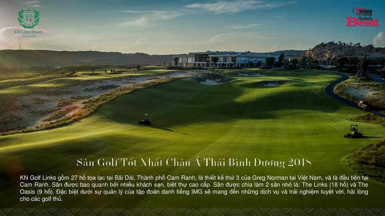 KN Golf Links gồm 27 hố tọa lạc tại Bãi Dài, Thành phố Cam Ranh, là thiết kế thứ 3 của Greg Norman tại Việt Nam, và là đầu tiên tại Cam Ranh. Sân được bao quanh bởi nhiều khách sạn, biệt thự cao cấp. Sân được chia làm 2 sân nhỏ là: The Links (18 hố) và The Oasis (9hố). Đặc biệt dưới sự quản lý của tập đoàn danh tiếng IMG sẽ mang đến những dịch vụ và trải nghiệm tuyệt vời, hài lòng cho các golf thủ.